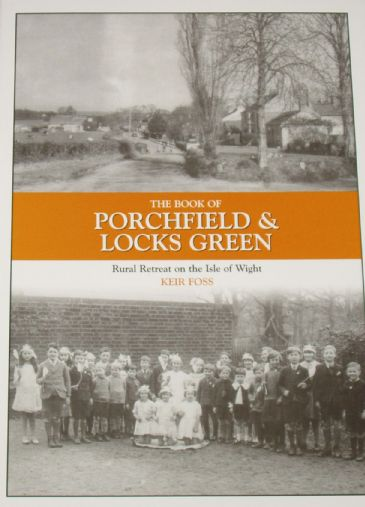 The Book of Porchfield and Locks Green - Rural Retreat on the Isle of Wight, by Keir Foss